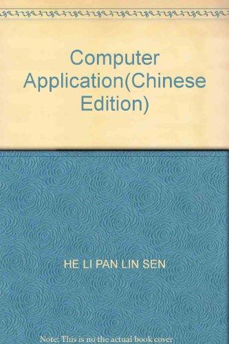 Computer Application(Chinese Edition): HE LI PAN