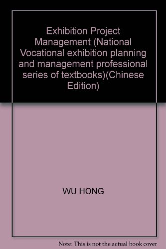Exhibition Project Management (National Vocational exhibition planning and management professional ...