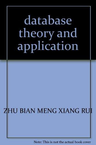database theory and application(Chinese Edition): ZHU BIAN MENG XIANG RUI