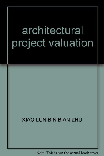 architectural project valuation(Chinese Edition): XIAO LUN BIN BIAN ZHU
