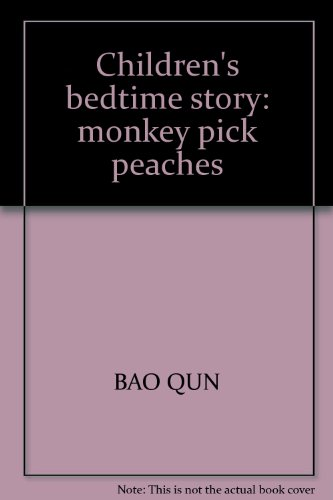 Children's bedtime story: monkey pick peaches: BAO QUN