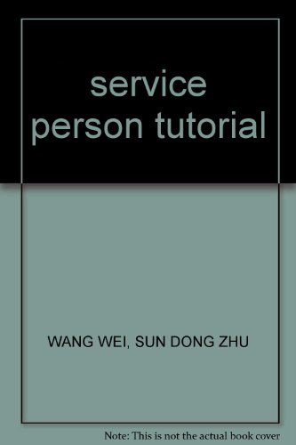 service person tutorial(Chinese Edition): WANG WEI. SUN DONG ZHU