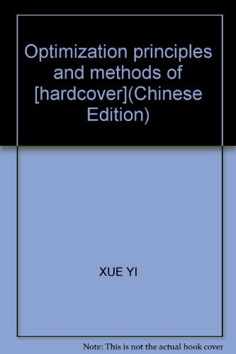 Optimization principles and methods of [hardcover](Chinese Edition): XUE YI