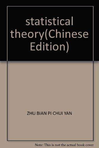 statistical theory(Chinese Edition): ZHOU RONG FU. LIU XIN JIAN. YU JUN ZHU BIAN