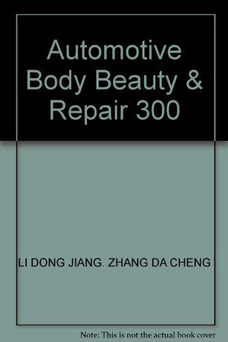 jc ] auto body repair 300 Beauty and asked Li Dongjiang . Zhang Dacheng [Genuine(Chinese Edition): ...