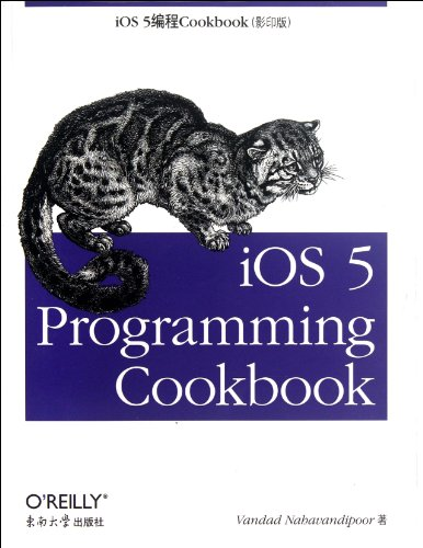iOS 5 Programming Cookbook (Photocopy Edition) (Chinese Edition): Na Ha Fan Di Pu Er