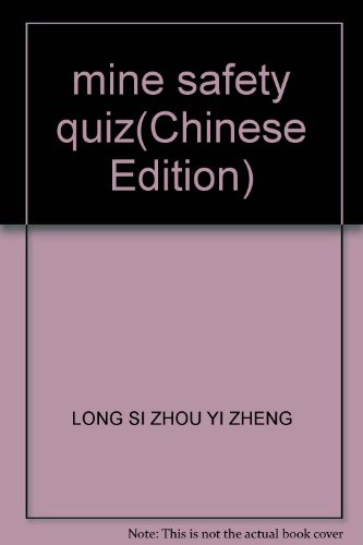 Coal Mine Safety the quiz (3rd Edition)(Chinese: LONG SI ZHOU