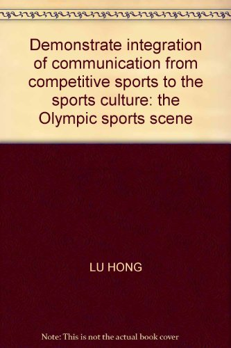 From competitive sports to sports culture ( Olympic sports live demonstration of integrated ...
