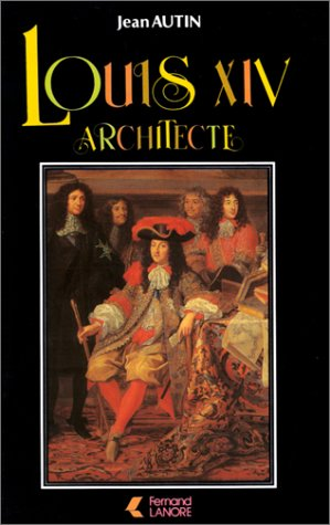 9787630005056: Louis XIV, architecte