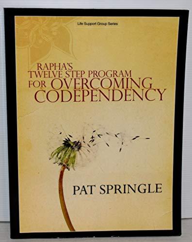 9787770215964: Rapha's Twelve Step Program for Overcoming Codependency 3rd Edition 2003