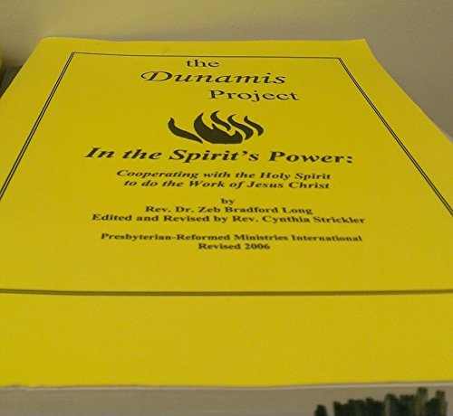 The Dunamis Project: Listening Evangelism - Evangelism and Missions in the Power of the Holy Spirit...