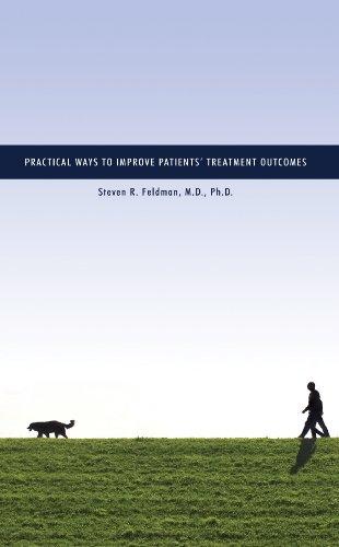 Practical Ways to Improve Patients' Treatment Outcomes: PhD, Steven R. Feldman MD