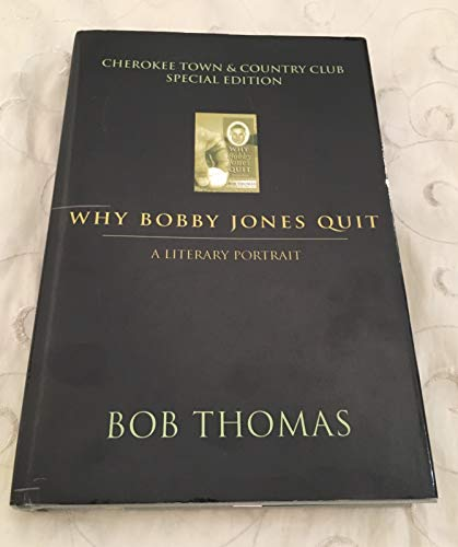9787774563009: Why Bobby Jones Quit: a Literary Portrait