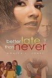 Better Late Than Never: Monica L. Jones