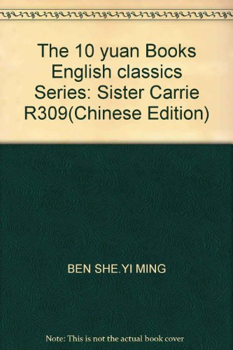 The 10 yuan Books English classics Series: Sister Carrie R309(Chinese Edition): BEN SHE.YI MING