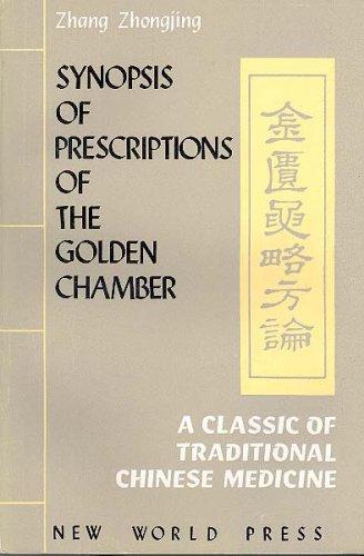SYNOPSIS OF PRESCRIPTIONS OF THE GOLDEN CHAMBER: Zhang Zhongjing