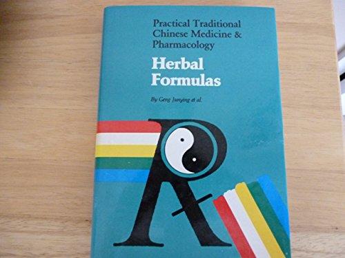 Herbal Formulas Practical Traditional Chinese Medicine &: Geng Junying Et