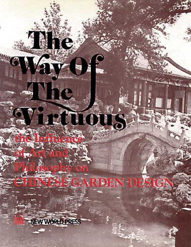 The Way of the Virtuous. The Influence of Art and Philosophy on Chinese Garden Design: Hu, Dongchu