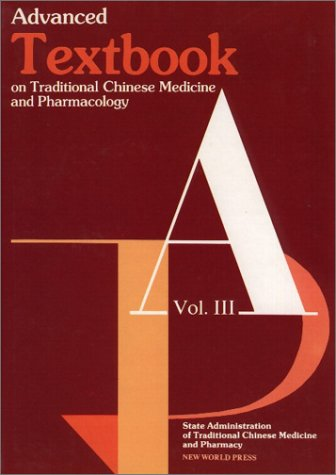 Advanced Textbook on Traditional Chinese Medicine and Pharmacology (Vol III)