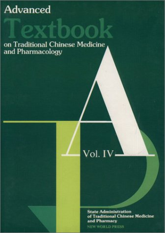 9787800053016: Advanced Textbook on Traditional Chinese Medicine and Pharmacology (Vol IV)