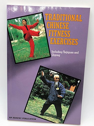 9787800053108: Traditional Chinese Fitness Exercises: Including Taijiquan and Qigong