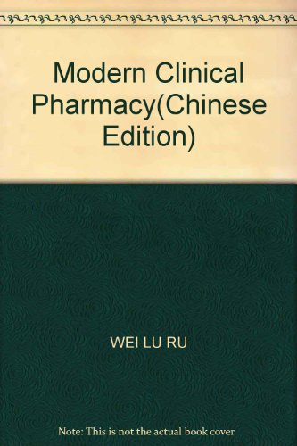 Modern Clinical Pharmacy(Chinese Edition)(Old-Used): WEI LU RU