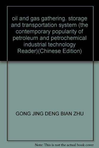 oil and gas gathering. storage and transportation system (the contemporary popularity of petroleum ...