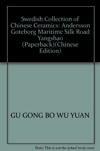 9787800475290: Swedish Collection of Chinese Ceramics: Andersson Goteborg Maritime Silk Road Yangshao (Paperback)