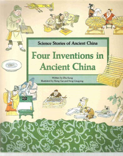 9787800514159: Four Inventions in Ancient China: Papermaking, Movable Printing, Magic Compass, Taoist Priest and Gunpowder (Science Stories of Ancient China)