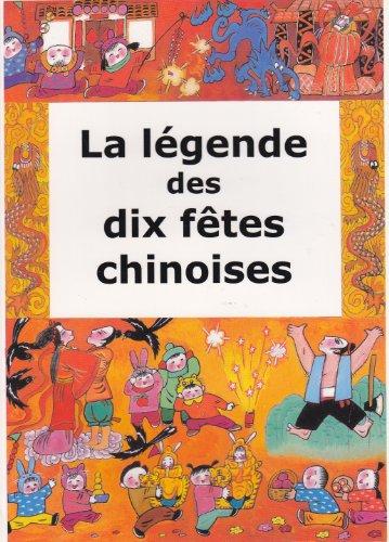 9787800515071: La legende des dix fetes chinoises