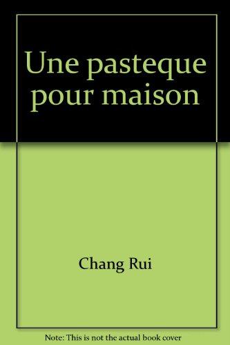 Une pasteque pour maison(Chinese Edition): Chang Rui