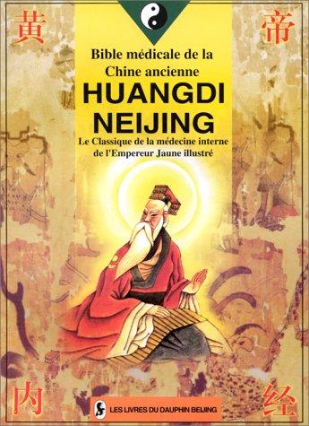 Bible medicale de la Chine ancienne Huangdi: BEN SHE,YI MING