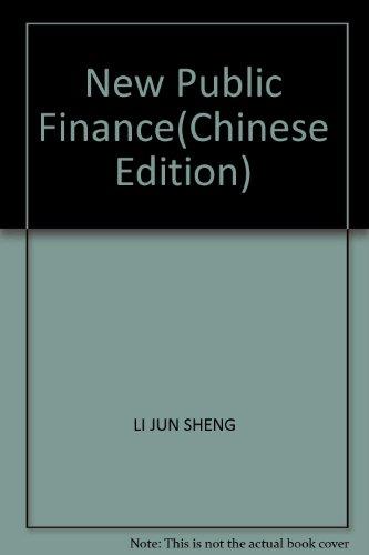 New Public Finance(Chinese Edition): LI JUN SHENG
