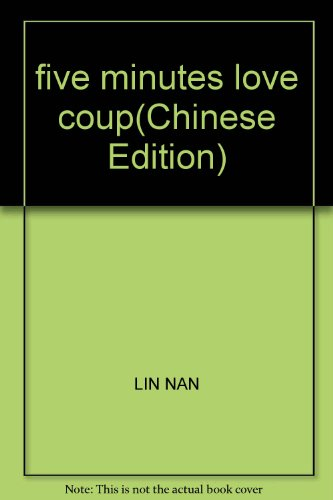 five minutes love coup(Chinese Edition): LIN NAN