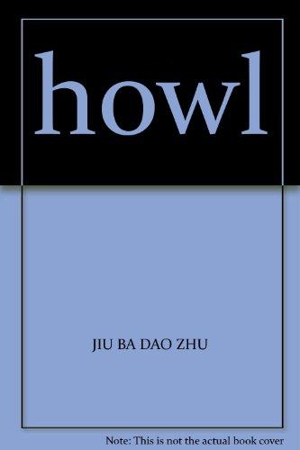 howl(Chinese Edition): JIU BA DAO