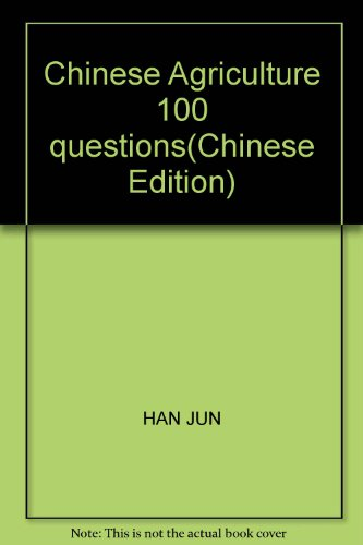 Chinese Agriculture 100 questions(Chinese Edition): HAN JUN