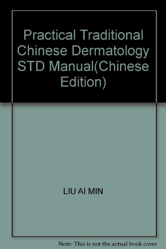 9787800898464: Practical Traditional Chinese Dermatology STD Manual(Chinese Edition)