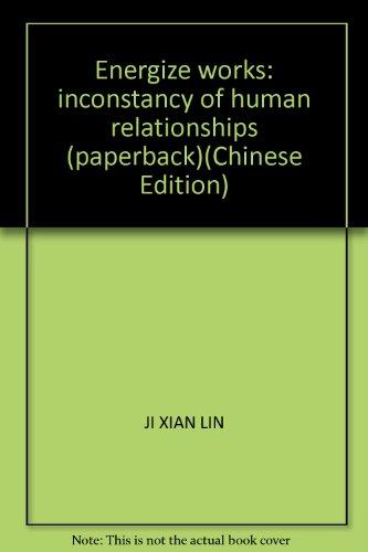 Energize works: inconstancy of human relationships (paperback): JI XIAN LIN