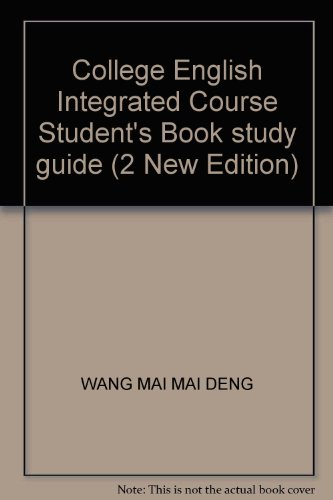 College English Integrated Course Student's Book study guide (2 New Edition): WANG MAI MAI ...