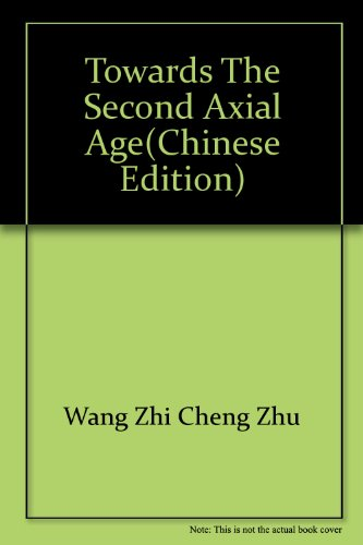 9787801237002: Towards the second axial age