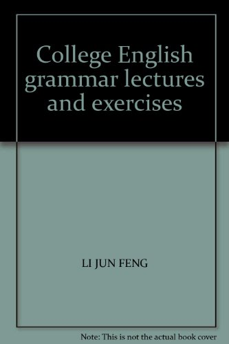 College English grammar lectures and exercises: LI JUN FENG