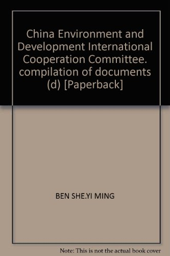 China Environment and Development International Cooperation Committee. compilation of documents (d)...