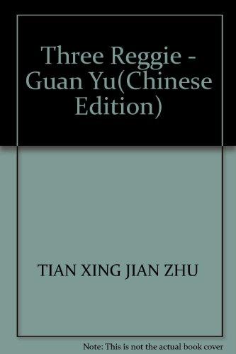 Three Reggie - Guan Yu: TIAN XING JIAN ZHU