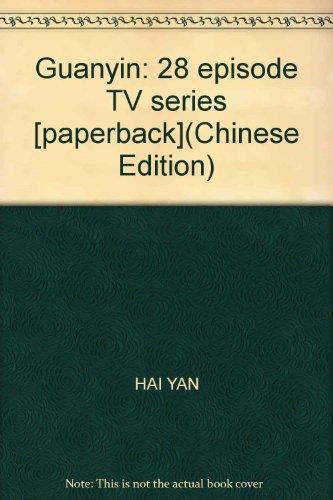 Guanyin: 28 episode TV series [paperback]: HAI YAN