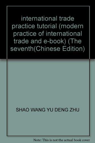 international trade practice tutorial (modern practice of international trade and e-book) (The ...