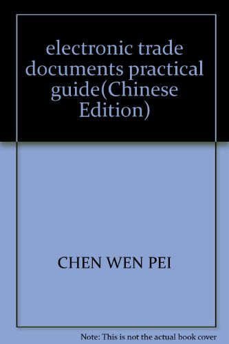 9787801651532: electronic trade documents practical guide(Chinese Edition)