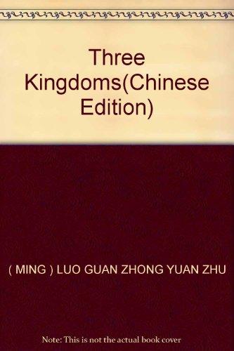 Three Kingdoms(Chinese Edition): MING) LUO GUAN ZHONG YUAN ZHU