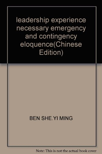 leadership experience necessary emergency and contingency eloquence(Chinese Edition): BEN SHE.YI ...