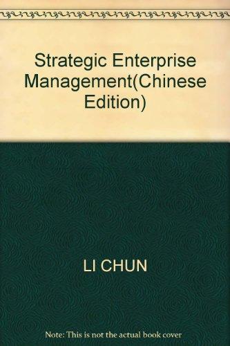 Strategic Enterprise Management(Chinese Edition): LI CHUN
