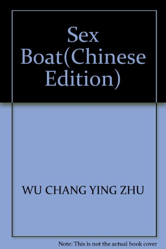 Sex Boat(Chinese Edition): WU CHANG YING